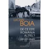 Lucian boia de ce este Romania altfel - Istorie