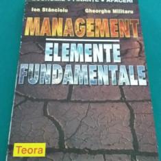 MANAGEMENT* ELEMENTE FUNDAMENTALE /ION STĂNCIOIU, GHEORGHE MILITARU/1998