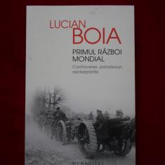 Lucian Boia - Primul Razboi Mondial. Controverse, paradoxuri, reinterpretari - Istorie, Humanitas