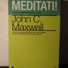MEDITATI ! -JOHN C. MAXWELL - Carte dezvoltare personala
