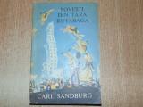 POVESTI DIN TARA RUTABAGA  -CARL SANDBURG  ANUL 1969