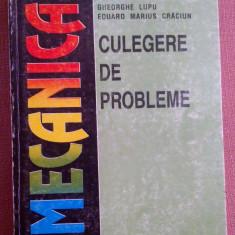 Mecanica. Culegere de Probleme - Gheorghe Lupu, Eduard Marius Craciun, Didactica si Pedagogica