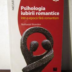 PSIHOLOGIA IUBIRII ROMANTICE-Nathaniel Branden - Carte dezvoltare personala