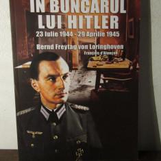 IN BUNCARUL LUI HITLER-Bernd Freytag von Loringhoven - Istorie