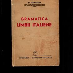 Stefan Cuciureanu - Gramatica limbii italiene, Cugetarea Georgescu Delafras 1941 - Carte veche