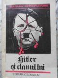 Hitler Si Clanul Lui - Marian Podkowinski ,406490