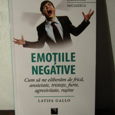 EMOTIILE NEGATIVE- Latifa Gallo - Carte dezvoltare personala