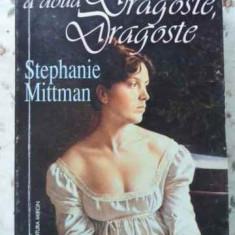Prima Dragoste, A Doua Dragoste - S. Mittman, 406518 - Roman dragoste