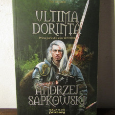 Ultima dorinta. Prima parte din seria Witcher - Andrzej Sapkowski - Carte de aventura
