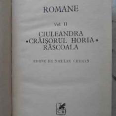 Romane Vol.2 Ciuleandra. Craisorul Horia. Rascoala. Editie De - Liviu Rebreanu, 406461
