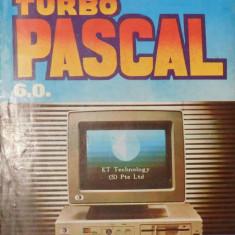 Turbo Pascal 6.0 de Valentin Cristea, Eugenia Kalisz, Irina Athanasiu - Carte Limbaje de programare
