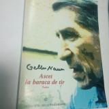 ASCET LA BARACA DE TIR - POEME - GELLU NAUM - Carte poezie