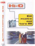Caseta audio: Hi-Q - Da muzica mai tare!!! ( 2001 - originala, stare f. buna ), Casete audio