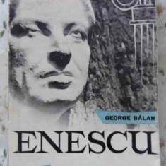 Enescu - George Balan, 406745 - Carte Arta muzicala