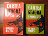 Cartea neagra a Securitatii, vol 1, 2 - Ion Mihai Pacepa