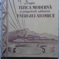 Despre Fizica Moderna Si Perspectivele Utilizarii Energiei At - V. Roman, 406660 - Carte Fizica