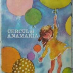 Cercul Si Anamaria - Veronica Porumbacu, 406589 - Carte Basme