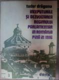 Inceputurile si dezvoltarea regimului parlamentar in Romania ...  / T. Draganu