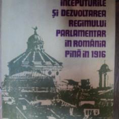 Inceputurile si dezvoltarea regimului parlamentar in Romania ... / T. Draganu - Carte Istorie