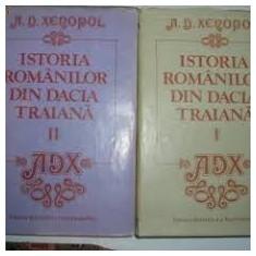 A.d. xenopol istoria romanilor vol.1+2 - Carte Istorie