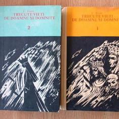 TRECUTE VIETI DE DOAMNE SI DOMNITE- C. GANE- vol I si II- CARTONATE - Roman istoric