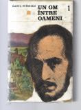 Un om intre oameni Camil Petrescu 3 vol. ed.Tineretului 1967 cartonata Rr