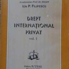 Drept International Privat Vol.1 - Ion P. Filipescu, 406597 - Carte Drept penal
