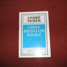 Cheile Identitatii Iudaice - Andre Neher - Carti Iudaism