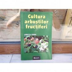 Cultura arbustilor fructiferi, Lenuta Chira, 2007 - Carte gradinarit