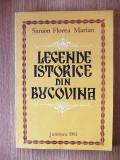 LEGENDE ISTORICE DIN BUCOVINA- SIMION FLOREA MARIN