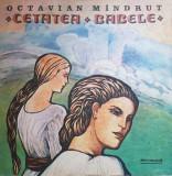 CETATEA BABELE - Octavian Mandrut (DISC VINIL)