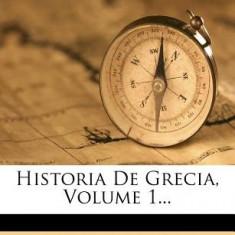 Historia de Grecia, Volume 1... - Carte in engleza