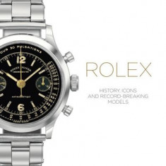 Rolex: History, Icons and Record-Breaking Models - Carte in engleza
