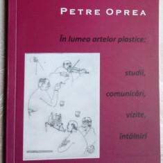 PETRE OPREA-IN LUMEA ARTELOR PLASTICE/2011:Maxy/Tomaziu/Piliuta/DragosMorarescu+
