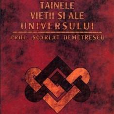Scarlat Demetrescu - Din Tainele Vietii si ale Universului (completa) - Carte ezoterism
