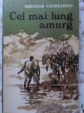 Cel Mai Lung Amurg - Theodor Constantin ,406825
