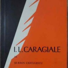 I. L. Caragiale - Serban Cioculescu, 406971 - Biografie