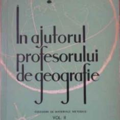 In Ajutorul Profesorului De Geografie. Culegere De Materiale - Colectiv, 406984 - Carte Geografie