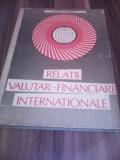 RELATII VALUTAR-FINANCIARE INTERNATIONALE PAUL BRAN 1990 RARA!!!!!!, Alta editura
