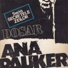 Marius mircu dosar ana pauker - Carte Istorie