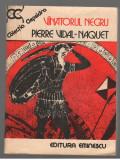 (C7874) VANATORUL NEGRU DE PIERRE VIDAL-NAQUET