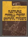 (C7875) AVENTURILE MARELUI MOTAN CRIMINAL MACISTE DE GHEORGHE PITUT