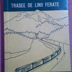 Trasee de Linii Ferate. Studiul si Proiectarea lor - D.M. Lefterescu - Carti Transporturi