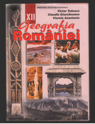 (C7825) GEOGRAFIA ROMANIEI CLASA A XII-A DE VICTOR TUFESCU foto