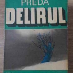 Delirul - Marin Preda ,407082