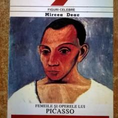 Mircea Deac - Femeile si operele lui Picasso - Carte Istoria artei