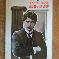 Ionel Hristea - Povestiri despre George Enescu - Carte Arta muzicala