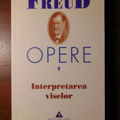 Opere, vol 9: Interpretarea viselor - Sigmund Freud (2003) - Carte Psihiatrie