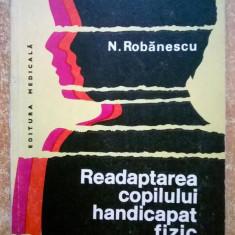 N. Robanescu - Readaptarea copilului handicapat fizic