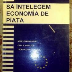 Sa intelegem economia de piata / Arne Jon Isachsen et al.